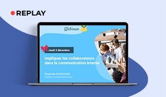 KIT WEBINAR : Comment impliquer les collaborateurs dans la communication interne ?